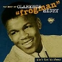 """Clarence """"Frogman"""" Henry/Ain't Got No Home: The Best Of Clarence Frogman Henry [9346]"""