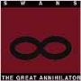 Swans/The Great Annihilator [18]